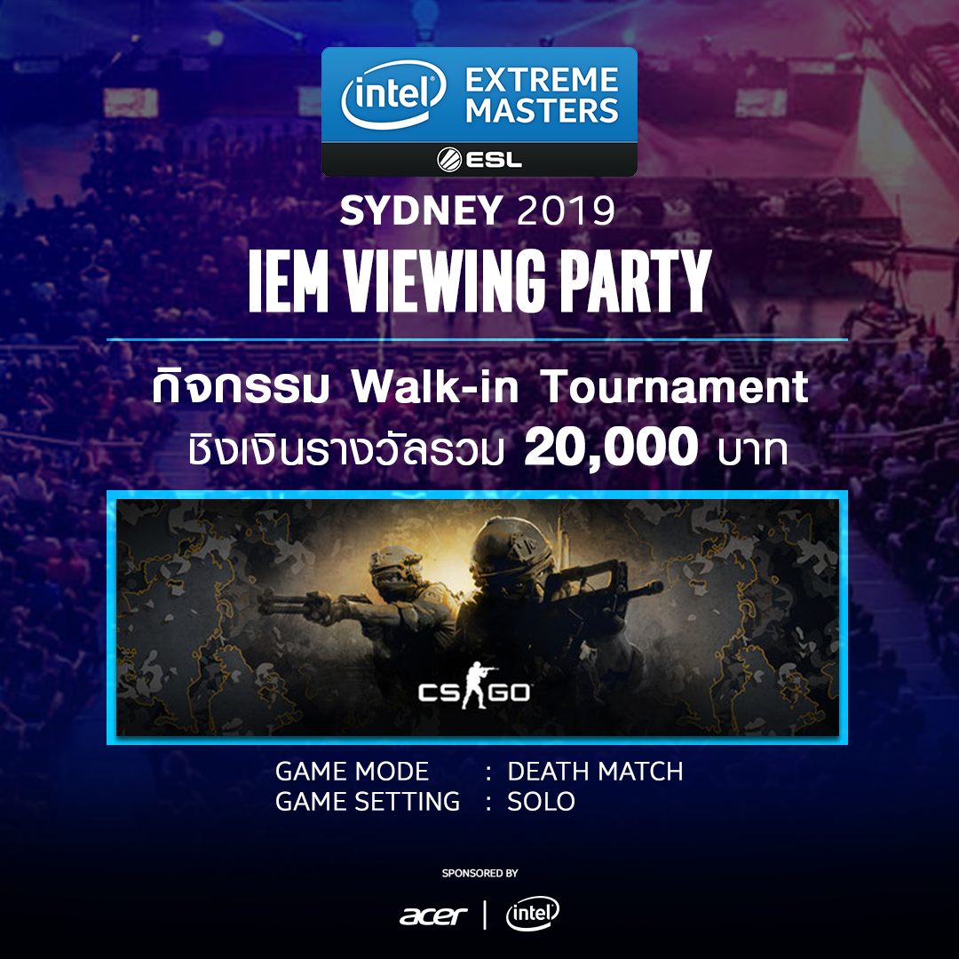 IEM Event Party BKK [ CS:GO Walk-in Solo Tournament ]