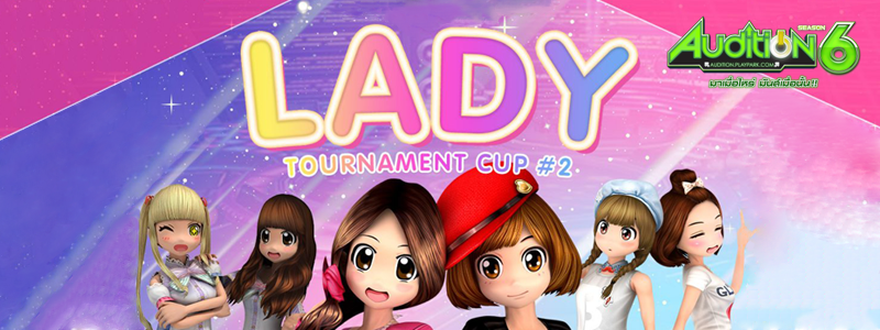 Audition Lady Tournament Cup #2